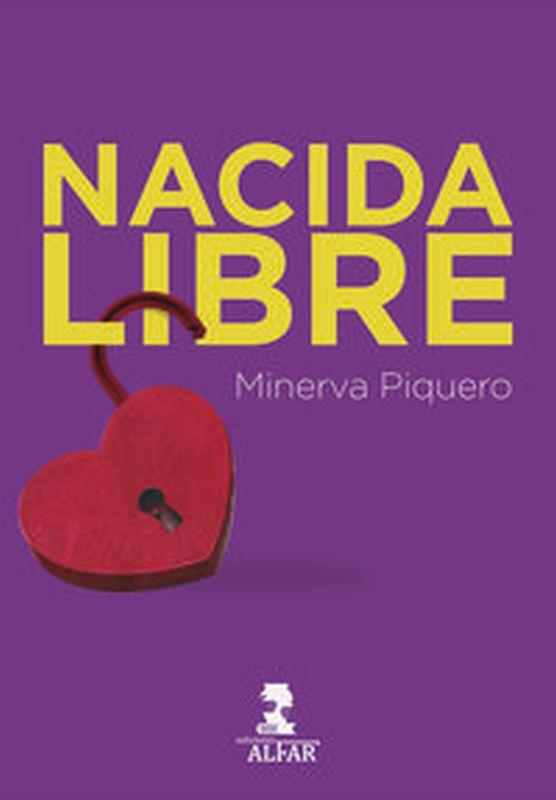 Nacida Libre - Minerva Piquero
