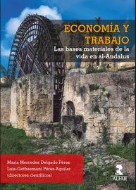 Economia Y Trabajo - Las Bases Materiales De La Vida En Al-Andalus - Maria Mercedes Delgado Perez / [ET AL. ]