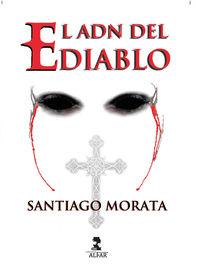El adn del diablo - Santiago Morata
