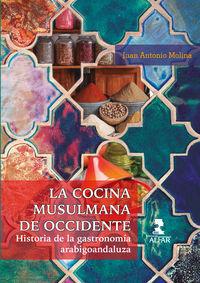 COCINA MUSULMANA DE OCCIDENTE, LA - HISTORIA DE LA GASTRONOMIA ARABIGOANDALUZA