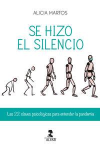 SE HIZO EL SILENCIO - LAS 22 CLAVES PSICOLOGICAS PARA ENTENDER LA PANDEMIA