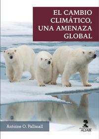 EL CAMBIO CLIMATICO - UNA AMENAZA GLOBAL