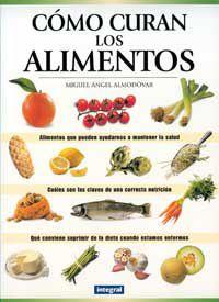 Como Curan Los Alimentos - Miguel Angel Almodovar