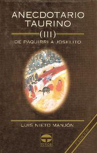 Anecdotario Taurino Iii - De Paquirri A Joselito - Luis Nieto Manjon