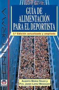 Guia De Alimentacion Para El Deportista (3ª Ed. ) - Alberto  Muñoz Soler  /  Fco. Javier  Lopez Meseguer