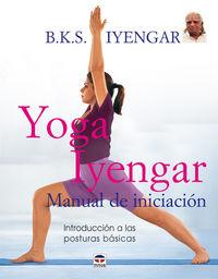 YOGA IYENGAR - MANUAL DE INICIACION
