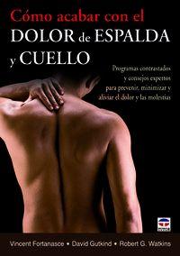 Como Acabar Con El Dolor De Espalda Y Cuello - Vincent Fortanasce / David Gutkind / Robert Watkins