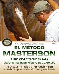 El metodo masterson - ejercicios y tecnicas para mejorar el rendimiento del caballo - Jim Masterson / Stefanie Reinhold