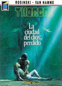 Thorgal 12 - La Ciudad Del Dios Perdido - Jean Van Hamme / Grzegorz Rosinski