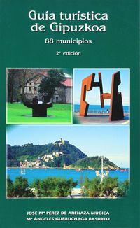 Guia Turistica De Gipuzkoa - 88 Municipios (2ª Ed) - J. Mª Perez De Arenaza Mugica / Mª A. Gurruchaga Basurto