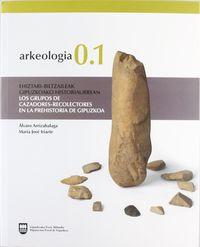 ARKEOLOGIA 0.1 - GRUPOS CAZADORES-RECOLECTORES EN LA PREHISTORIA