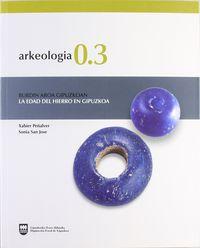 ARKEOLOGIA 0.3 - EDAD DEL HIERRO EN GIPUZKOA, LA