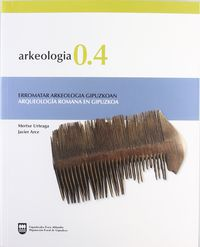 ARKEOLOGIA 0.4 - ARQUEOLOGIA ROMANA EN GIPUZKOA