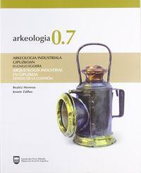 ARKEOLOGIA 0.7 - ARQUEOLOGIA INDUSTRIAL EN GIPUZKOA