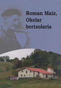 ROMAN MAIZ, OKELAR BERTSOLARIA