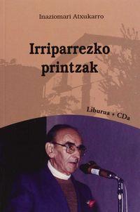 IRRIPARREZKO PRINTZAK (+CD)