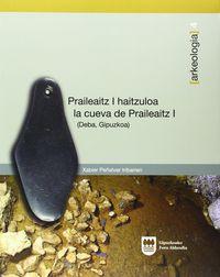 PRAILEAITZ I - HAITZULOA = LA CUEVA DE PRAILEAITZ I (DEBA, GIPUZKOA)