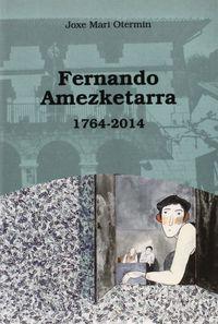 Fernando Amezketarra 1764-2014 - Joxe Mari Otermin