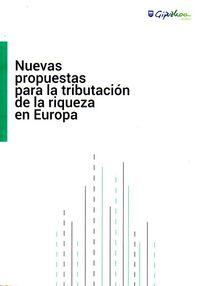 Aberastasuna Zergapetzeko Proposamen Berriak Europan = Nuevas Propuestas Para La Tributacion De La Riqueza En Europa - Elena Franco Ibarzabal / [ET AL. ]