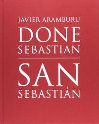 DONE SEBASTIAN = SAN SEBASTIAN