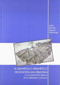 DESARROLLLO URBANISTICO DE DONOSTIA-SAN SEBASTIAN, EL - LA COLONIZACION URBANA DE UN TERRITORIO COMPLEJO