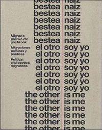 BESTEA NAIZ = EL OTRO SOY YO = THE OTHER IS ME