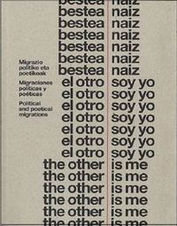 BESTEA NAIZ = EL OTRO SOY YO = THE OTHER IS ME