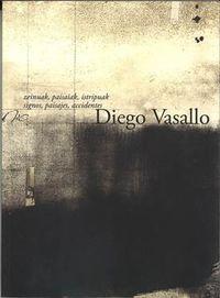DIEGO VASALLO - ZEINUAK, PAISAIAK, ISTRIPUAK = SIGNOS, PAISAJES, ACCIDENTES