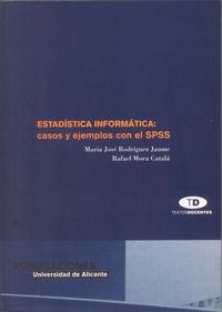 ESTADISTICA INFORMATICA - CASOS Y EJEMPLOS CON EL SPSS
