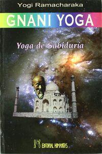 GNANI YOGA - YOGA DE SABIDURIA