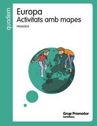 EP - QUAD. ACTIVITATS AMB MAPES EUROPA (CAT)