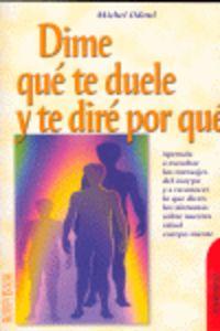 Dime Que Te Duele Y Te Dire Por Que - Michel Odoul