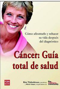 Cancer: Guia Total De Salud - Kim Thiboldeaux
