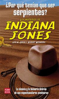 Los misterios de indiana jones  -  ¿por Que Tenian Que Ser Serpientes? - Lois H.  Gresh  /  Robert  Weinberg