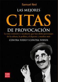 Las  mejores citas de la provocacion  -  Contra Todo Y Contra Todos - Samuel Red