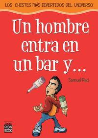 Un hombre entra en un bar y. .. - Samuel Red