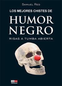 Los mejores chistes de humor negro - Samuel Red