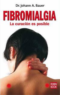 FIBROMIALGIA - LA CURACION ES POSIBLE