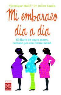 Mi Embarazo Dia A Dia - Veronique Mahe / Julien Saada