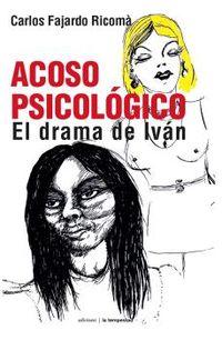ACOSO PSICOLOGICO - EL DRAMA DE IVAN