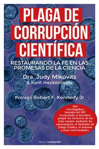 PLAGA DE CORRUPCION CIENTIFICA - RESTAURANDO LA FE EN LAS PROMESAS DE LA CIENCIA