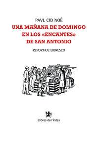 MAÑANA DE DOMINGO EN LOS ENCANTES DE SAN ANTONIO, UN - REPORTAJE LIBRESCO