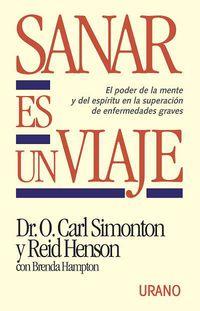 Sanar Es Un Viaje - O. Carl Simonton