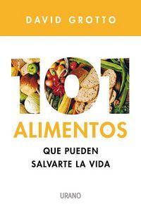 101 Alimentos Que Pueden Salvarte La Vida - David Grotto