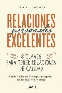 RELACIONES PERSONALES EXCELENTES - 8 CLAVES PARA TENER RELACIONES DE CALIDAD