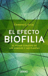 efecto biofilia, el - el poder curativo de los arboles y las plantas - Clemens G. Arvay