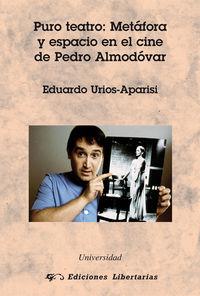 PURO TEATRO - METAFORA Y ESPACIO EN EL CINE DE PEDRO ALMODOVAR