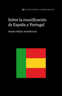 SOBRE LA REUNIFICACION DE ESPAÑA Y PORTUGAL