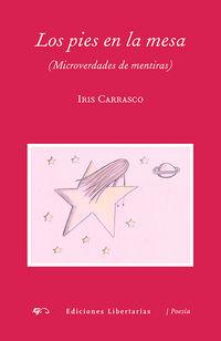 Los  pies en la mesa (microverdades de mentiras) - Iris Carrasco Campos