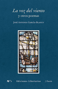 La  voz del viento  -  Y Otros Poemas - Jose Antonio Garcia-blanco